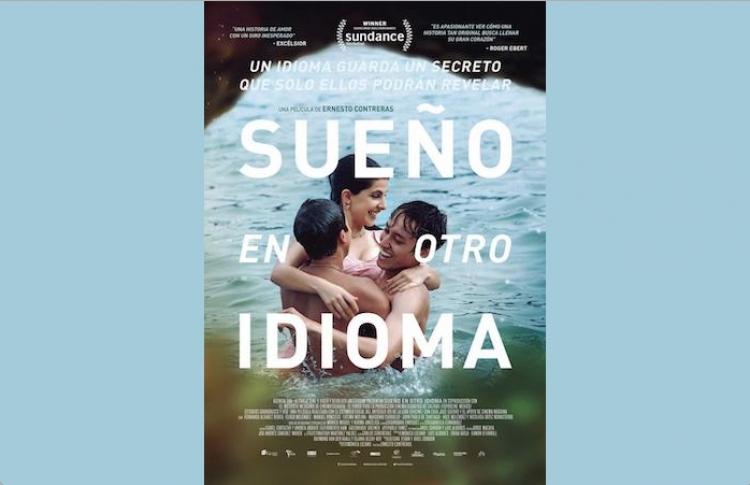 ¡Vamos al cine!: ''Sueño en otro Idioma'', drama al rescate de lenguas indígenas